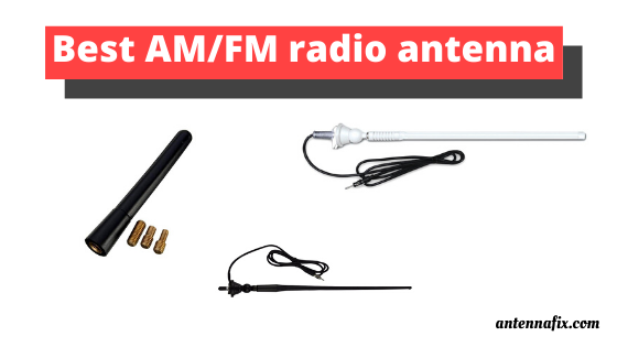 Best AM/FM radio antenna