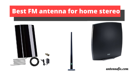 Best FM antenna for home stereo