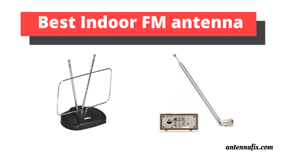 Best indoor FM antenna