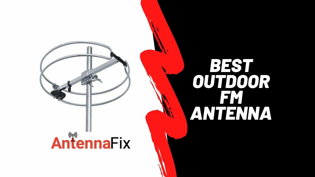 best outdoor fm antenna reviews