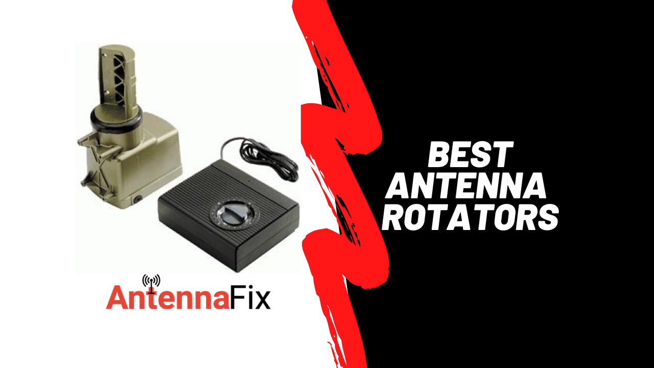 Best Antenna Rotator