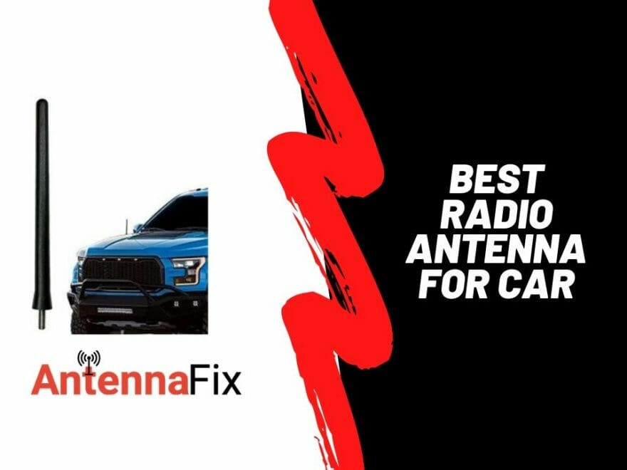 Best Radio Antenna for Car