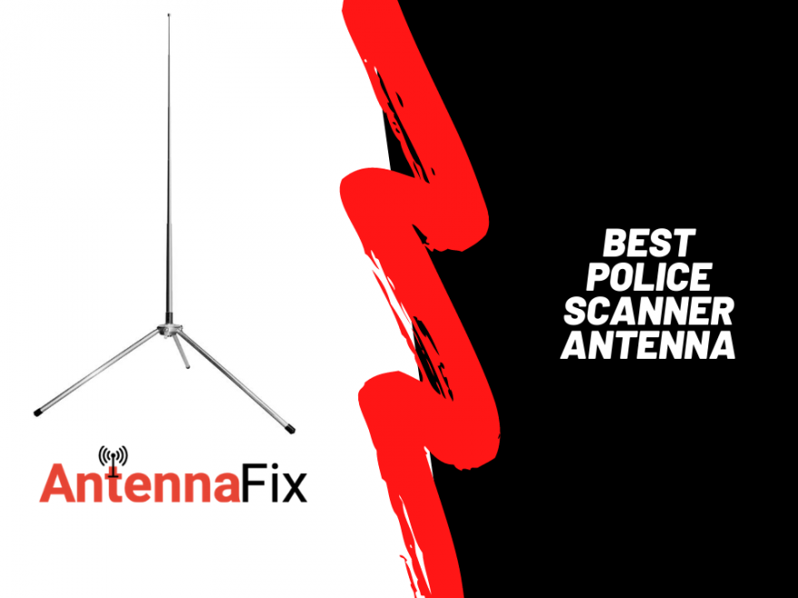 Best Police Scanner antenna