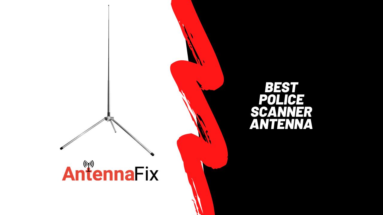 Best Police Scanner antenna