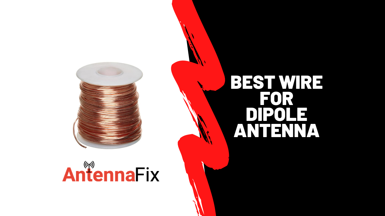 Best Wire for Dipole Antenna
