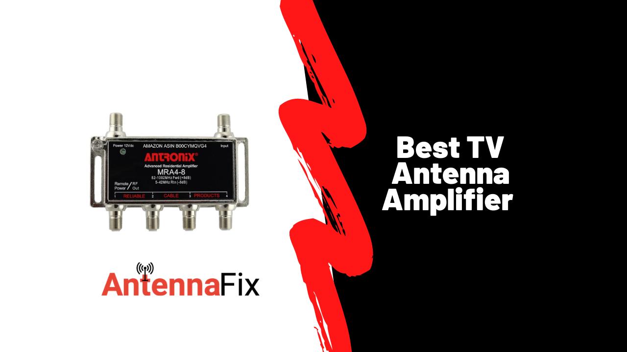 Best TV Antenna Amplifier in 2021
