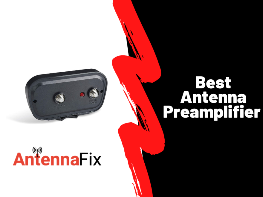 Best Antenna Preampilifier