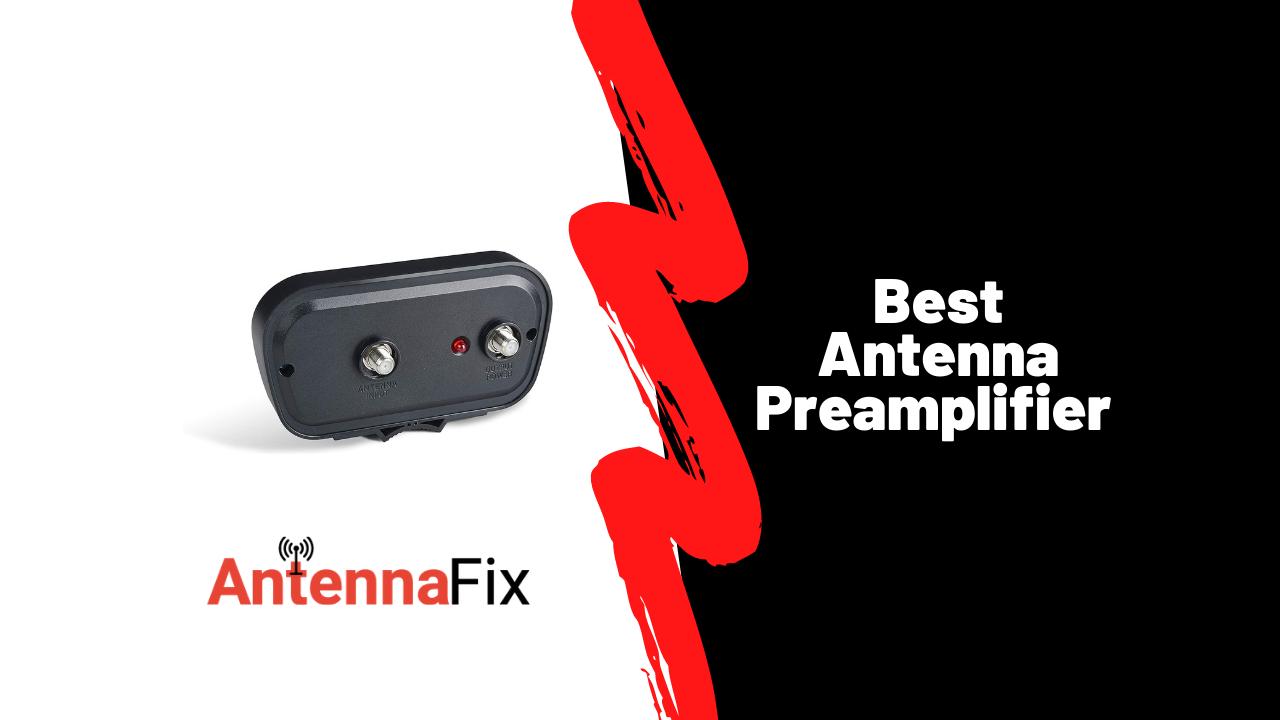 Best Antenna Preampilifier
