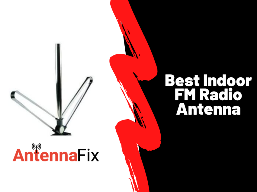 Best Indoor FM Radio Antenna