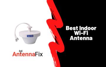 Best Indoor Wi-Fi Antenna