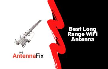 Best Long Range WiFi Antenna