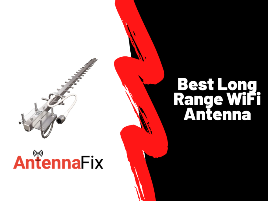 Best Long Range WiFi Antenna